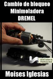 Cambio de bloqueo minimoladora Dremel