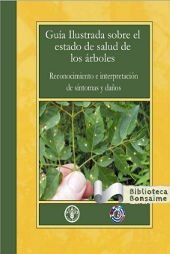 Guía Ilustrada sobre el estado de salud de los árboles. Reconocimiento e interpretación de síntomas y daños.